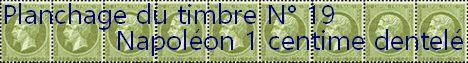 Toutes les informations nécessaires au planchage du timbre 1 centime Napoléon n° 19