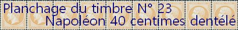Toutes les informations nécessaires au planchage du timbre 40 centimes Napoléon dentelé n° 23